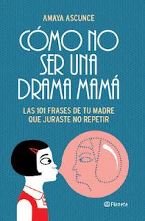 Libro: ¡Cómo no ser una drama mamá!