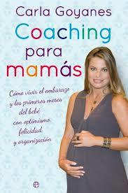 Carla Goyanes escribe el libro Coaching para mamás